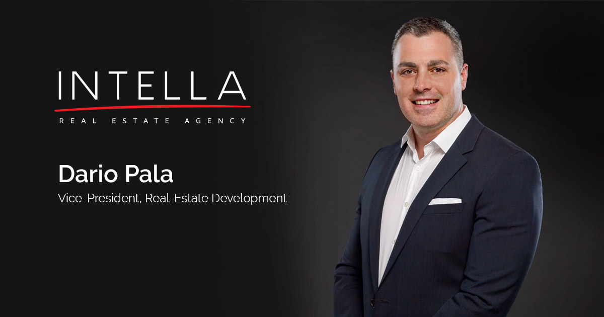 Dario Pala - Vice-President, Real-Estate Development - Intella Inc.